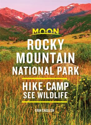 Moon Rocky Mountain National Park: Hike, Camp, See Wildlife (Travel Guide)