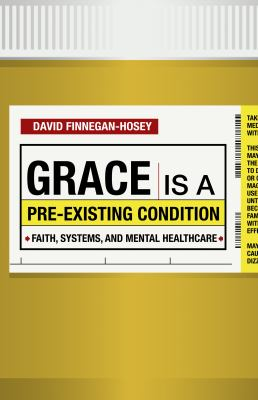 Grace Is a Pre-Existing Condition: Faith, Systems, and Mental Healthcare