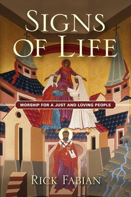 Signs of Life: Worship for a Just and Loving People