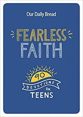 Fearless Faith: 90 Devotions for Teens