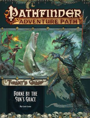 Pathfinder Adventure Path: Borne by the Suns Grace (Tyrants Grasp 5 of 6)