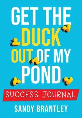 Get the Duck Out of My Pond: Success Journal