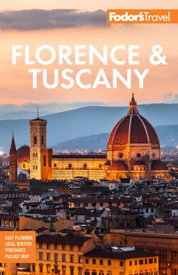 Fodor's Florence & Tuscany: with Assisi and the Best of Umbria (Full-color Travel Guide)