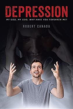 Depression: My God, My God, Why Have You Forsaken Me?
