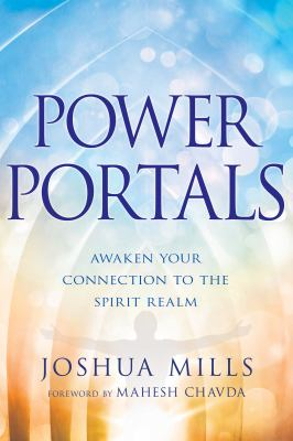 Power Portals: Awaken Your Connection to the Spirit Realm