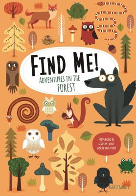 Find Me! Adventures in the Forest: Play Along to Sharpen Your Vision and Mind (Happy Fox Books) Help Bernard the Wolf Play Hide-and-Seek with Friends;