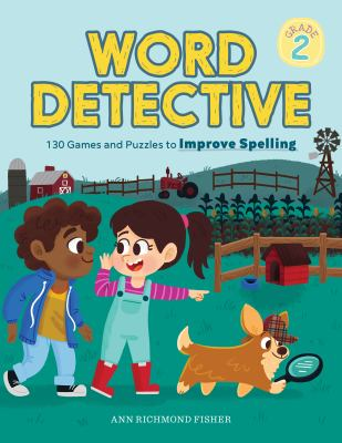 Word Detective, Grade 2: 130 Games and Puzzles to Improve Spelling
