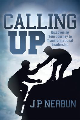 Calling Up: Discovering Your Journey to Transformational Coaching