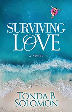 Surviving Love: A Novel