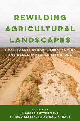 Rewilding Agricultural Landscapes: A California Study in Rebalancing the Needs of People and Nature
