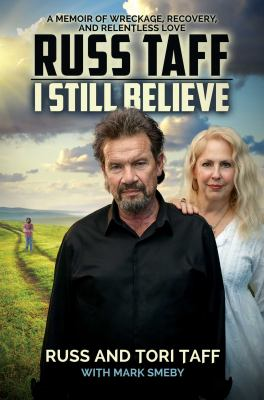 I Still Believe: A Memoir of Wreckage, Recovery, and Relentless Love