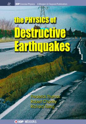 The Physics of Destructive Earthquakes (Iop Concise Physics)