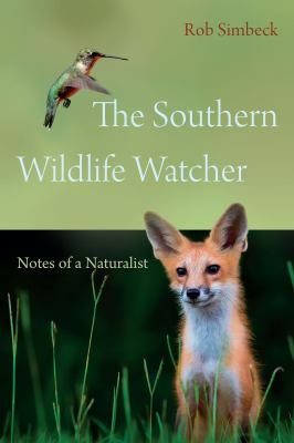 The Southern Wildlife Watcher: Notes of a Naturalist (Non Series)
