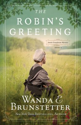 The Robin's Greeting: Amish Greenhouse Mystery #3 (Volume 3)