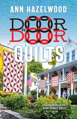 Door to Door Quilts: Door County Quilt Series Book 2