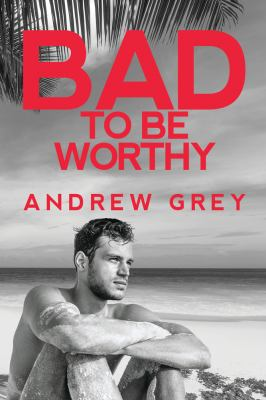 Bad to Be Worthy (Bad to Be Good)