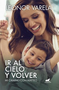 Ir al cielo y volver. Mi camino con Matteo / To Heaven and back. My journey with Matteo (Spanish Edition)