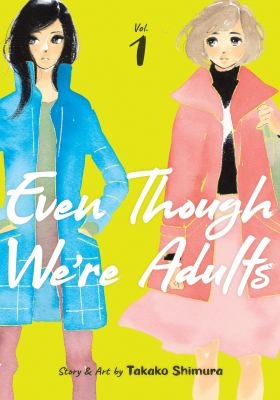 Even Though We're Adults Vol. 1 (Even Though We're Adults, 1) as book, audiobook or ebook.