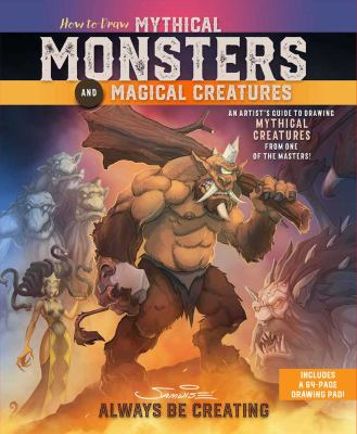 How to Draw Mythical Monsters and Magical Creatures: An Artist's Guide to Drawing Mythical Creatures from One of the Masters!