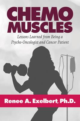 Chemo Muscles: Lessons Learned from Being a Psycho-Oncologist and Cancer Patient