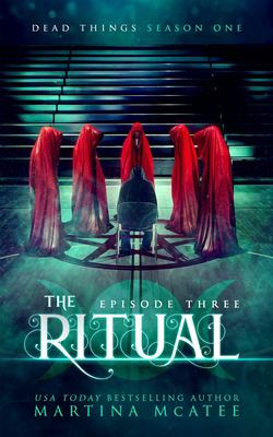 The Ritual (Dead Things)
