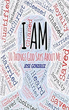 I AM: 10 Things God Says About Me