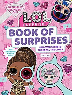 L.O.L. Surprise! Book of Surprises:   100+ Surprises   24 Clubs   LOL Surprise Gifts for Girls Aged 5+