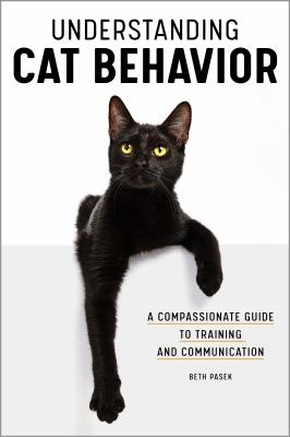 Understanding Cat Behavior: A Compassionate Guide to Training and Communication