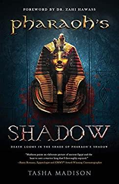 Pharaoh's Shadow: Foreword by Dr. Zahi Hawass