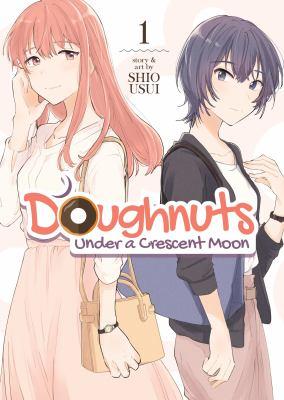 Doughnuts Under a Crescent Moon Vol. 1 (Doughnuts Under a Crescent Moon, 1)