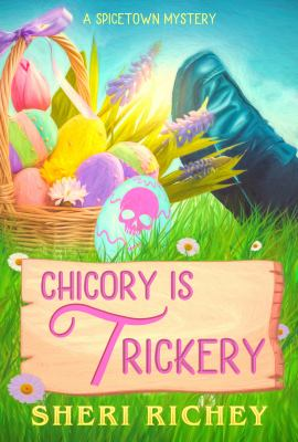 Chicory is Trickery: A Spicetown Mystery