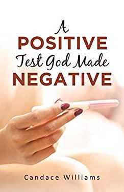 A Positive Test God Made Negative