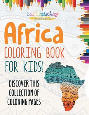 Africa Coloring Book For Kids! Discover This Collection Of Coloring Pages
