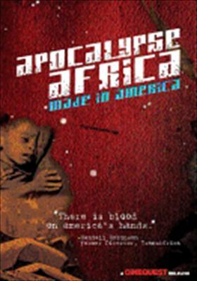 Apocalypse Africa: Made in America