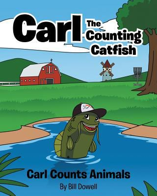 Carl the Counting Catfish: Carl Counts Animals