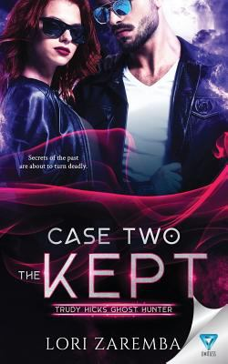 Case Two ~ The Kept (Trudy Hicks Ghost Hunter)