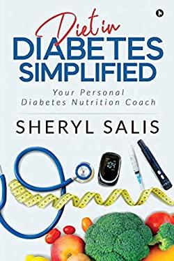 Diet In Diabetes Simplified: Your Personal Diabetes Nutrition Coach