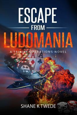 Escape to Ludomania: A Trinity Operations Novel