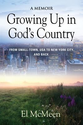 Growing Up in God's Country: A Memoir