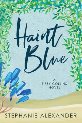 Haint Blue: A Tipsy Collins Novel