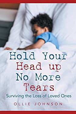 Hold Your Head Up No More Tears: Surviving the Loss of Loved Ones