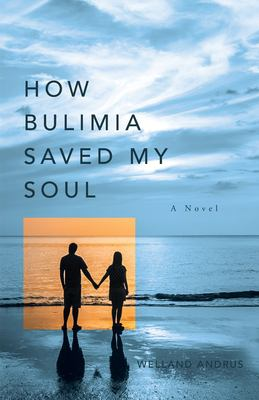 How Bulimia Saved My Soul
