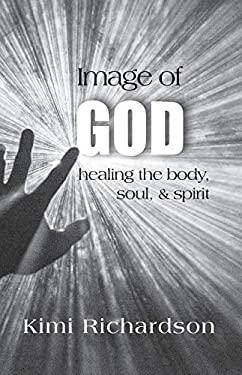 Image of God: Healing the Body, Soul & Spirit