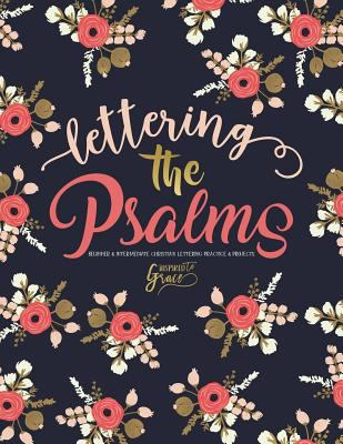 Lettering the Psalms: Beginner & Intermediate Christian Lettering Practice & Projects (Bible Verse Lettering Calligraphy & Journaling) (Volume 2)
