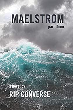 MAELSTROM: Part III (Ryan Cunningham)