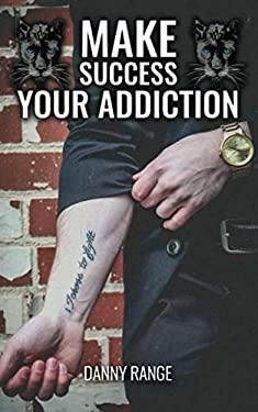 Make Success Your Addiction