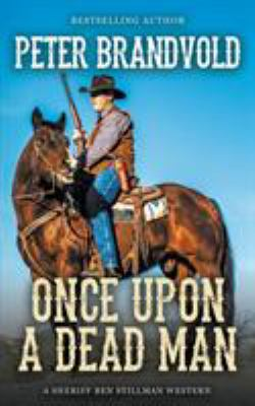 Once Upon a Dead Man (A Sheriff Ben Stillman Western)