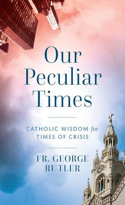 Our Peculiar Times
