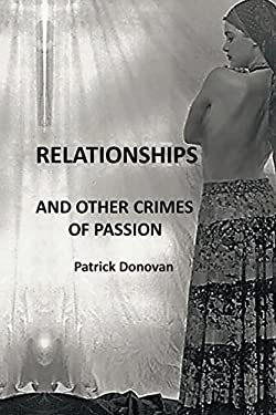 Relationships and Other Crimes of Passion