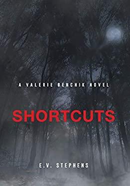 Shortcuts (A Valerie Benchik Novel)